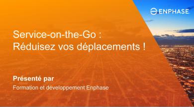 Enphase Webinar Service on the go Francais